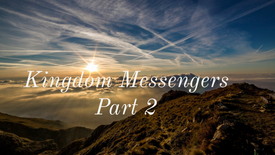 "1/24/2021- ""Kingdom Messengers"" Part 2"