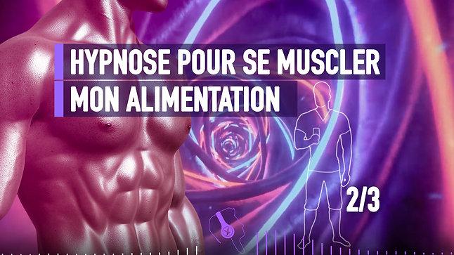 #045 HYPNOSE POUR SE MUSCLER MON ALIMENTATION