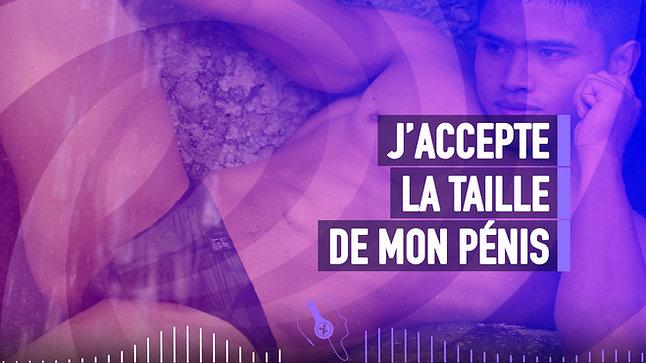 #069 J'ACCEPTE LA TAILLE DE MON PÉNIS