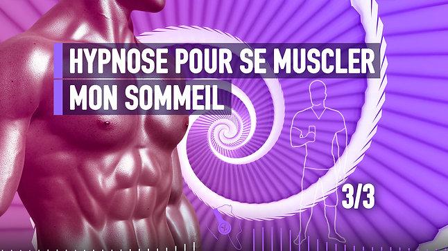 #046 HYPNOSE POUR SE MUSCLER MON SOMMEIL