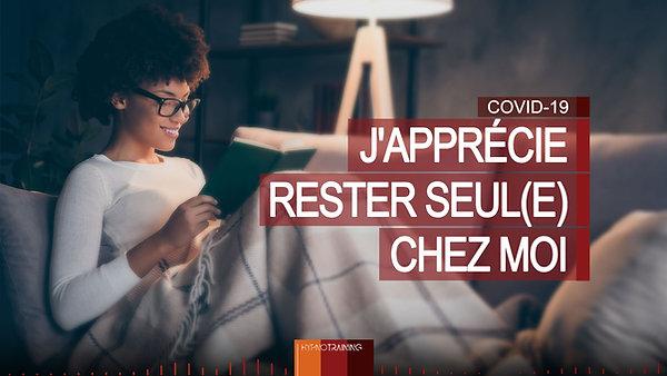 COV15 J'APPRÉCIE RESTER SEUL(E) CHEZ MOI