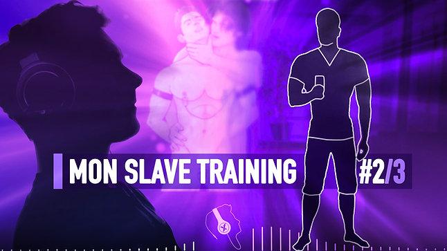 #081 MON SLAVE TRAINING 2/3