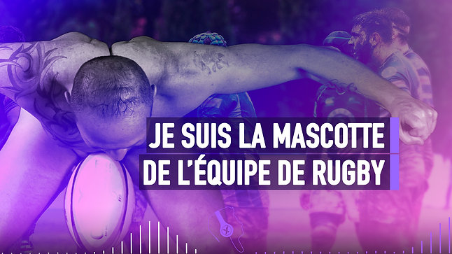#071 JE SUIS LA MASCOTTE DE L'ÉQUIPE DE FRANCE DE RUGBY