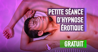 #009 MA SEANCE D'HYPNOSE EROTIQUE