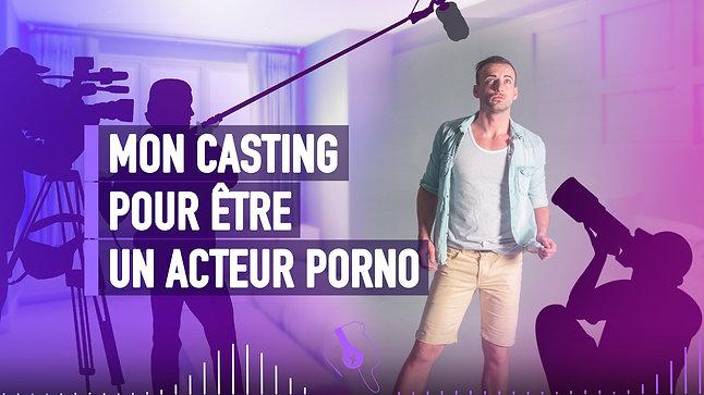 #061 MON CASTING POUR ÊTRE ACTEUR PORNO