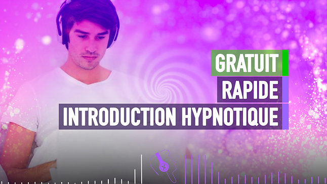 RAPIDE INTRODUCTION HYPNOTIQUE