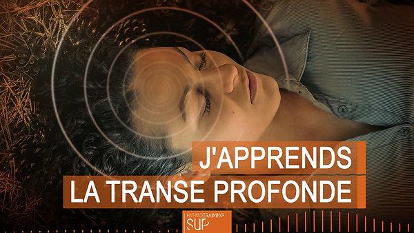 SUP004 J'APPRENDS LA TRANSE PROFONDE