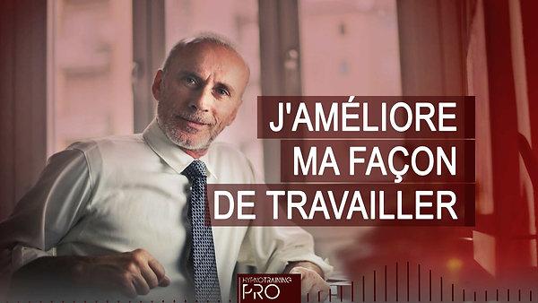 PRO003 J'AMÉLIORE MA FAÇON DE TRAVAILLER