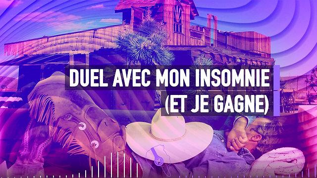 #145 DUEL AVEC MON INSOMNIE (ET JE GAGNE)