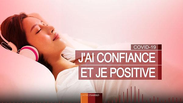 COV010 J'AI CONFIANCE ET JE POSITIVE