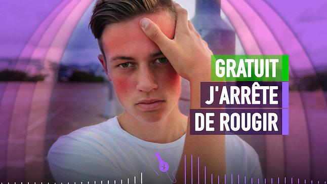 J'ARRÊTE DE ROUGIR