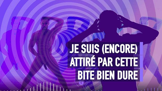 #032 JE SUIS AU CENTRE D'UNE SPIRALE DE BITES DURES