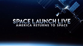 Space Launch Live: America Returns To Space