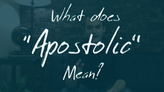 what does apostolic mean?