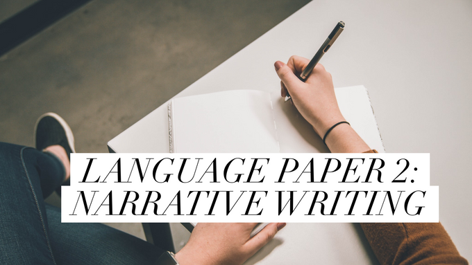Language Paper 2 (0500): Narrative Writing