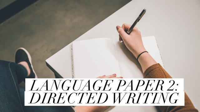 Language Paper 2 (0500): Directed Writing