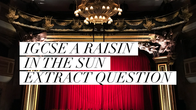 IGCSE A Raisin in the Sun (Extract)