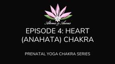 Prenatal Yoga - Heart (Anahata) Chakra