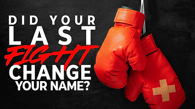 Did Your Last Fight Change Your Name?