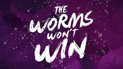The Worms Won't Win