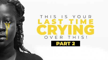 Part 2 - This Is Your Last Time Crying Over This!