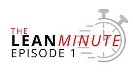 Episode 1: The Lean Minute