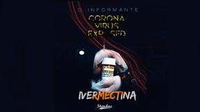 Coronavirus exposed - Ivermectina - Parte 3