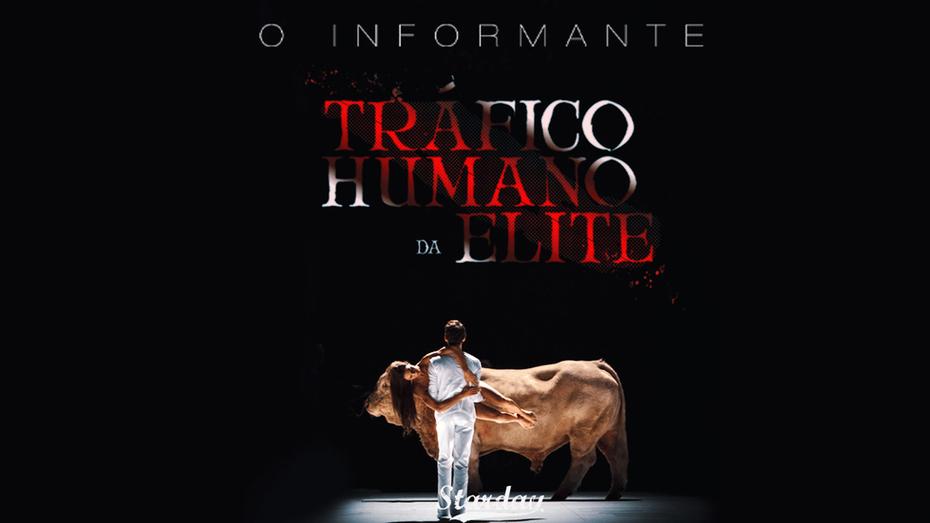 TRÁFICO HUMANO DA ELITE