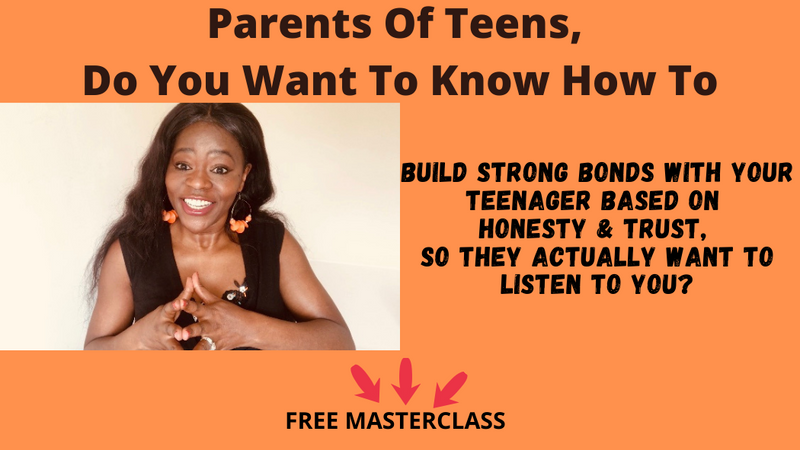 FREE MASTERCLASS FOR PARENTS OF TEENS: HOW TO BUILD STRONG BONDS WITH YOUR TEENAGER BASED ON HONESTY & TRUST, SO THEY ACTUALLY WANT TO LISTEN TO YOU