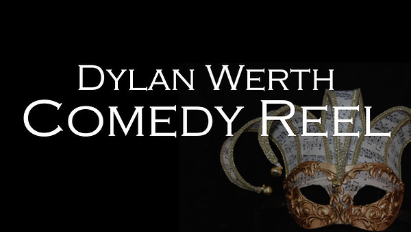 Comedy Reel - Dylan Werth
