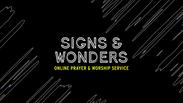 Signs & Wonders Prayer and Worship Service
