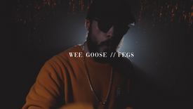 Wee Goose - Fegs (Official Music Video)