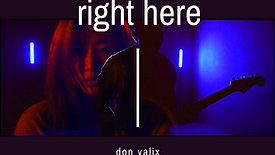 Don Valix - Right Here (Official Music Video)