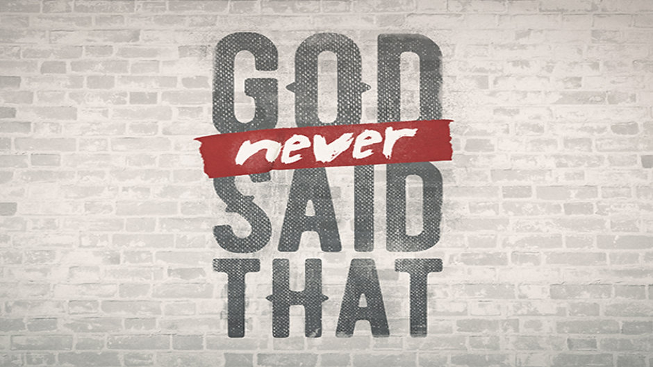 God Never Said That
