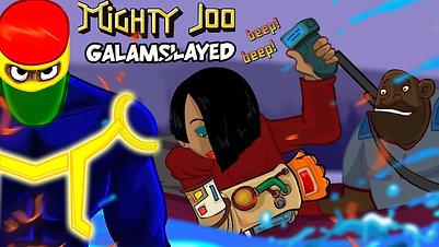 Mighty Joo - Galamslayed Episode 02