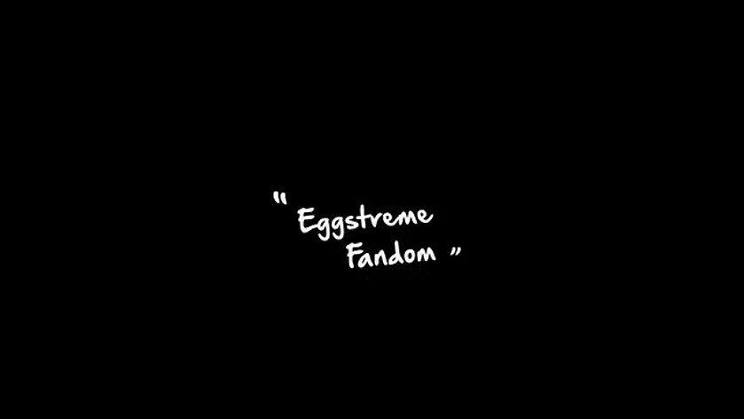 Eggstreme Fandom