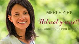 Merle Zirk - Retreat yourself