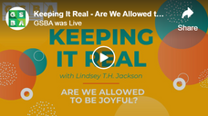 Keeping It Real - Are We Allowed to be Joyful