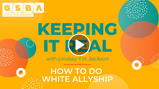 Keeping It Real: How to Do White Allyship