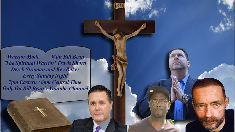 Warrior Mode With Bill Bean ' The Spiritual Warrior ', Travis Shortt , Derek Stroman & Kev Baker