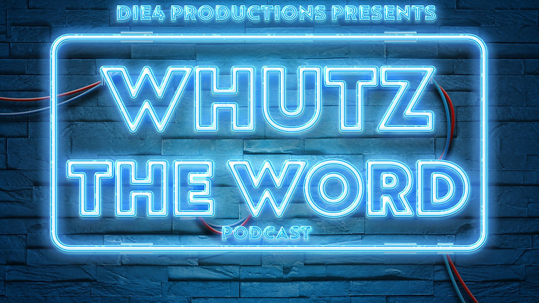 Whutz The Word Podcast