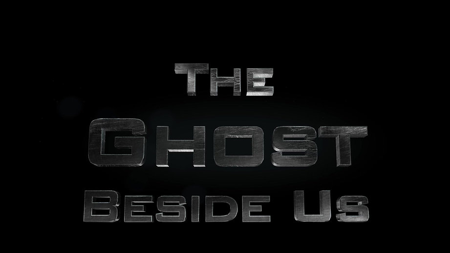 The Ghost Beside Us
