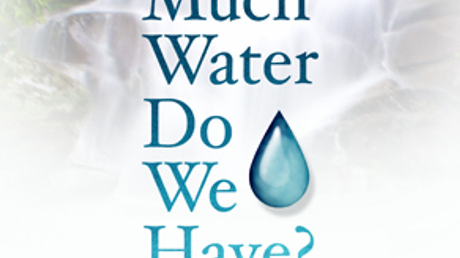 How Much Water Do We Have