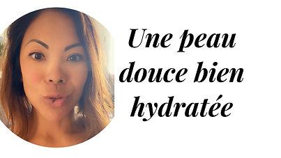 Avoir une peau douce et hydratée