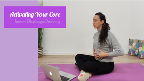 2 🤍 Activating Your Core: Intro to Diaphragm Breathing