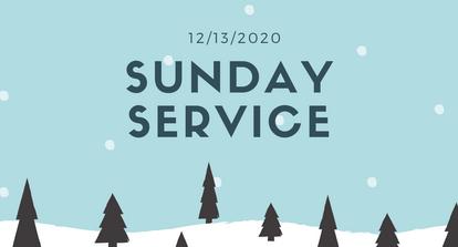 Sunday Service 12-13-2020