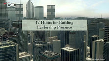 12 Habits For Building Leadership Presence