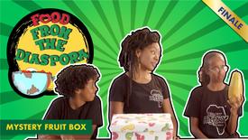 Food from the Diaspora- Mystery Fruit Box!