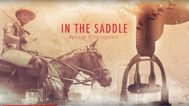 """In the Saddle: EP 1 """"Horsepower"""""""
