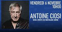 ANTOINE CIOSI INVITE DE NOSTALGIE CORSE